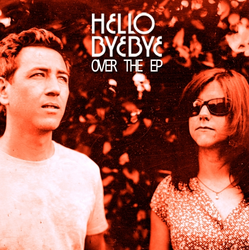 hello bye bye, over the ep
