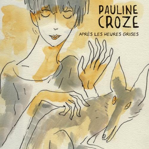 Après les heures grises, Pauline Croze