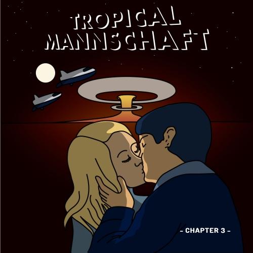 Tropical Mannschaft, chapter 3