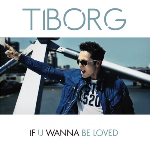 Tiborg_IfUWannaBeLoved_cover.jpg