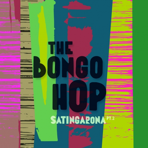 The Bongo Hop - Satingarona Vol 2