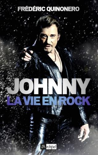 johnny, hallyday, la vie en rock, quinonero, frédéric, livre, auteur, biographie, cadeau