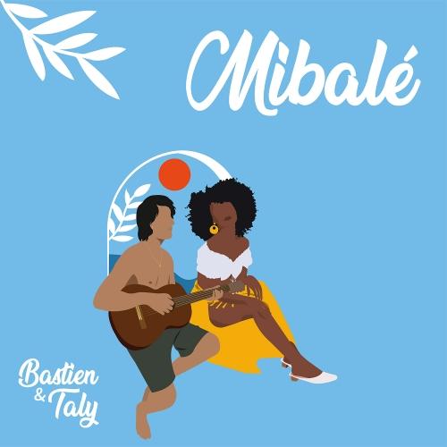 Bastien & Taly, Mibalé